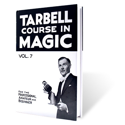The Tarbell Course in Magic Volume 7