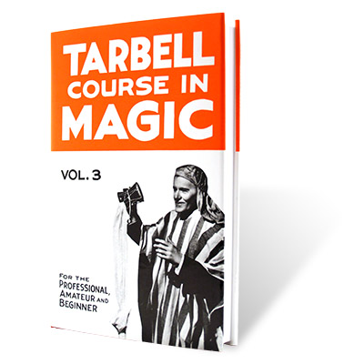 The Tarbell Course in Magic Volume 3