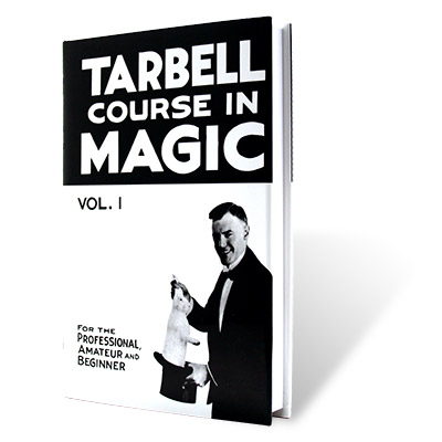 The Tarbell Course in Magic Volume 1