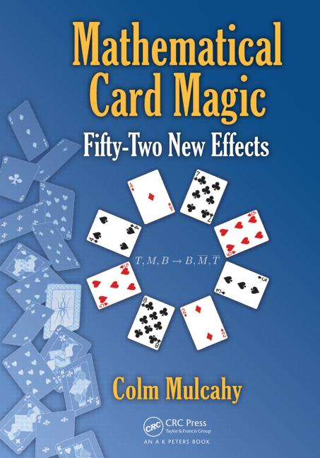 Mathematical Card Magic: Fifty-Two New Effects