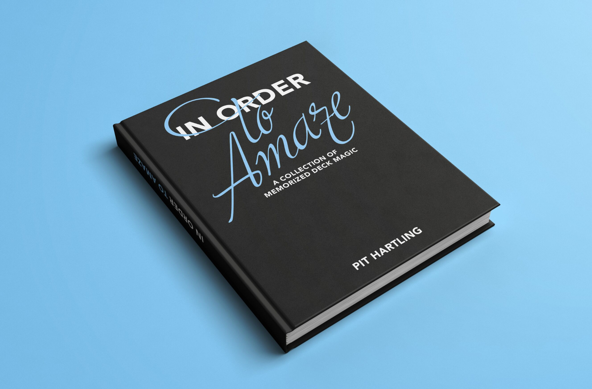 In Order to Amaze by Pit Hartling