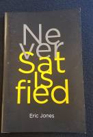 Never Satisfied Book by Eric Jones
