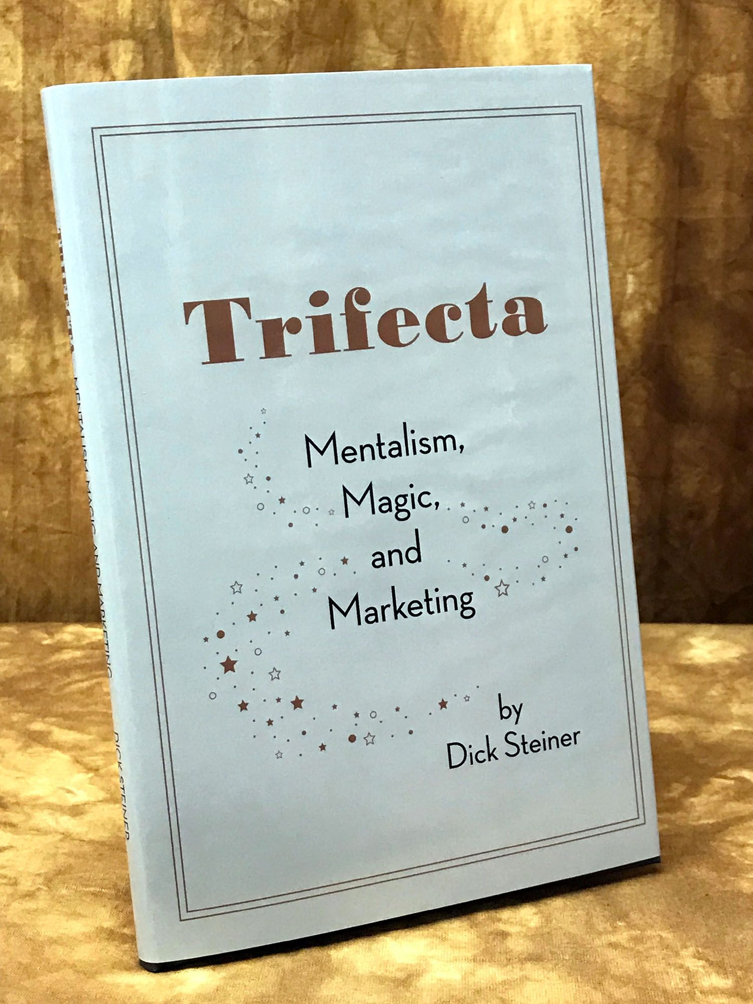 Trifecta – Mentalism, Magic and Marketing – Dick Steiner – Book