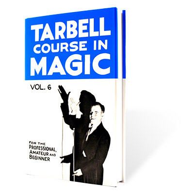 The Tarbell Course in Magic Volume 6