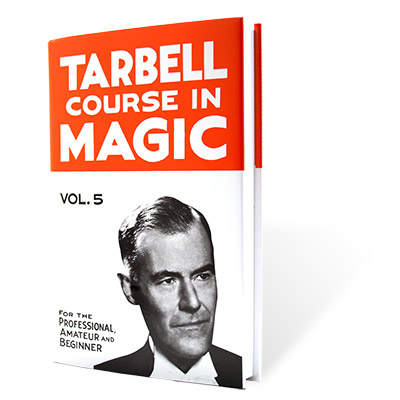 The Tarbell Course in Magic Volume 5