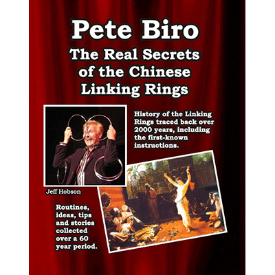The Real Secrets of the Chinese Linking Rings Book by Pete Biro